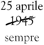 25. Aprile Sempre